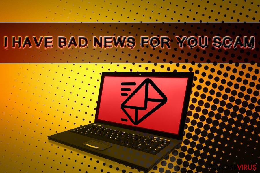 De Ik heb slecht nieuws voor je scam